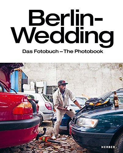 Berlin-Wedding: Das Fotobuch - The Photobook - Partnerlink