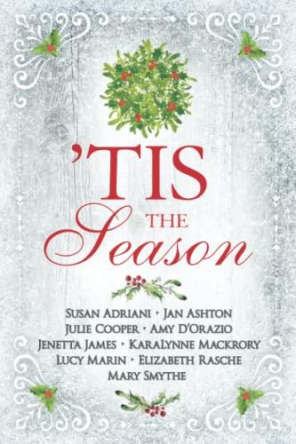 Compare Textbook Prices for 'Tis the Season: Variations on a Jane Austen Christmas  ISBN 9781956613094 by Adriani, Susan,Ashton, Jan,Cooper, Julie,D'Orazio, Amy,James, Jenetta,Mackrory, KaraLynne,Marin, Lucy,Rasche, Elizabeth,Smythe, Mary
