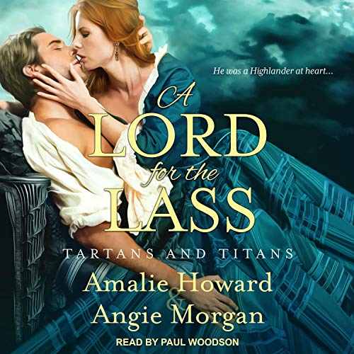 A Lord for the Lass Audiobook By Amalie Howard, Angie Morgan cover art