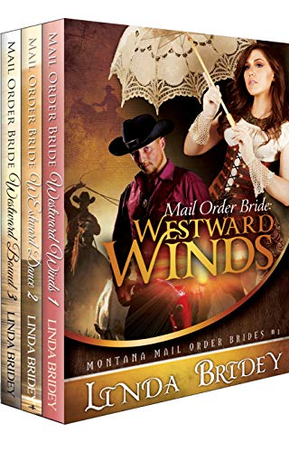 Montana Mail Order Brides Romance Box Set (Westward Series)- Books 1 - 3: Historical Cowboy Western Mail Order Bride Collection (Westward Box Sets) by [Linda Bridey]