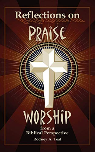 Reflections on Praise & Worship: from a Biblical Perspective (English Edition)