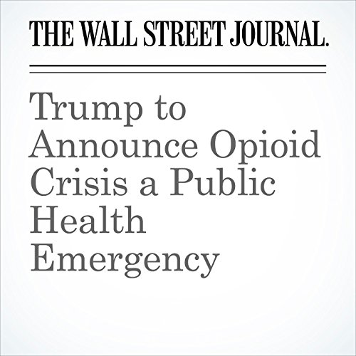 Trump to Announce Opioid Crisis a Public Health Emergency (Unabridged) copertina