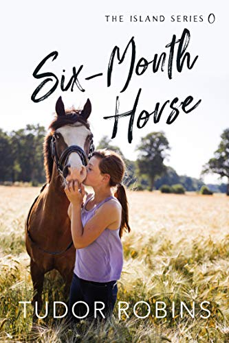 Six-Month Horse (Island Series)