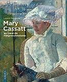 Mary Cassatt, au coeur de l'impressionnisme