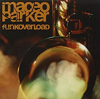 Funk Overload by Maceo Parker (1998-08-25)