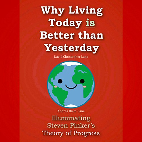 Why Living Today Is Better Than Yesterday audiobook cover art