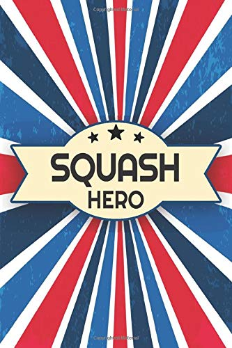Squash Hero: Squash Notebook or Journal - Size 6 x 9 - 110 Dotted Pages - Office Equipment, Supplies - Funny Squash Gift Idea for Christmas or Birthday