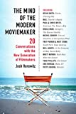 The Mind of the Modern Moviemaker: Twenty Conversations with the New Generation of Filmmakers (English Edition)