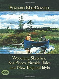 Woodland Sketches, Sea Pieces, Fireside Tales and New Englan