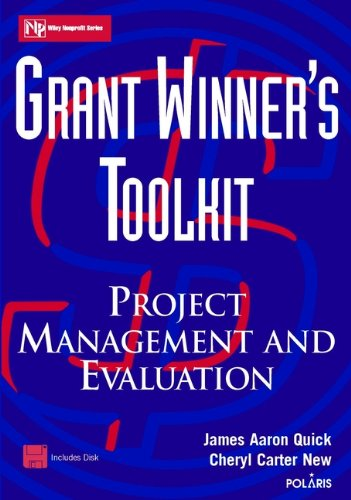 Grant Winner's Toolkit: Project Management and Evaluation (Wiley Nonprofit Law, Finance and Management Series Book 137) (English Edition)