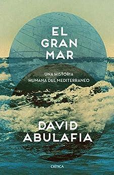El gran mar: Una historia humana del Mediterráneo (Serie Mayor) PDF EPUB Gratis descargar completo