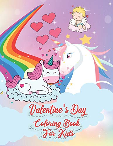 Valentine's Day Coloring Book For Kids: A Very Cute Unicorn Coloring Book -...