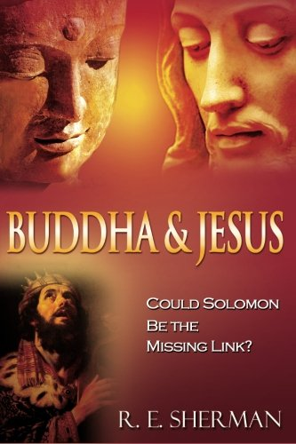 Buddha and Jesus:: Could Solomon Be the Missing Link?