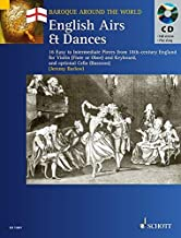 English Airs & Dances: 16 Easy to Intermediate Pieces from 18th-Century England Violin (Flute or Oboe) and Keyboard (Baroque Around the World)