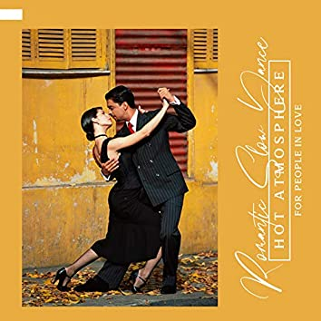 Romantic Slow Dance : Hot Atmosphere Jazz Backround for People in Love