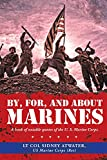 By, For, and About Marines: A Book of Notable Quotes of the U. S. Marine Corps. (English Edition)