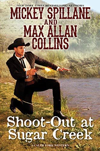 Shoot-Out at Sugar Creek (A Caleb York Western Book 6) (English Edition)