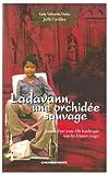 Ladavann, une orchidée sauvage - Journal d'une jeune fille handicapée sous les Khmers rouges