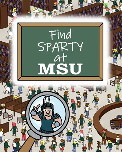 Find Sparty at MSU: A Seek and Find Activity Book for Michigan State University Fans.