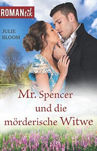 Mr.Spencer und die mörderische Witwe: Historischer Liebesroman (ROMANtik, Band 3)