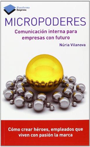 Micropoderes. Comunicación Interna Para Empresas Con Futuro (Empresa (plataforma))