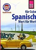 Spanisch für Cuba - Wort für Wort: Reise Know-How Sprachführer, Kauderwelsch-Band 123: Kauderwelsch-Sprachführer von Reise Know-How
