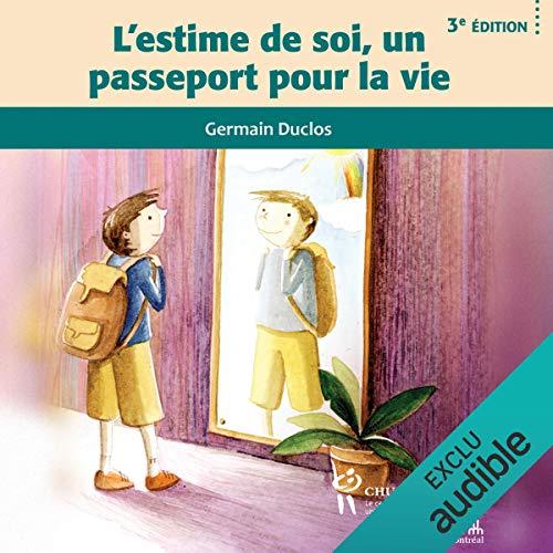 Couverture de L'estime de soi, un passeport pour la vie: 3e édition