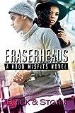 Eraserheads: A Hood Misfits Novel