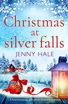 Christmas at Silver Falls: A heartwarming, feel good Christmas romance by [Jenny Hale]
