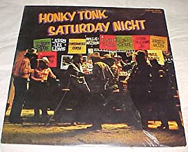 Honky Tonk Saturday Night (Radio Shack) By Emmylou Harris, Jerry Lee Lewis, Commander Cody, Willie Nelson, Tanya Tucker, John Conlee, Hank Williams Jr., Mickey Gilley, Conway Twitty, Gail Davis Record Vinyl Album LP