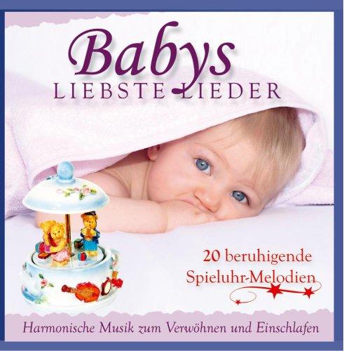 Babys Liebste Lieder - Harmonische Musik zum Verwöhnen und Einschlafen - 20 beruhigende Spieluhr Melodien - Entspannung fürs Baby