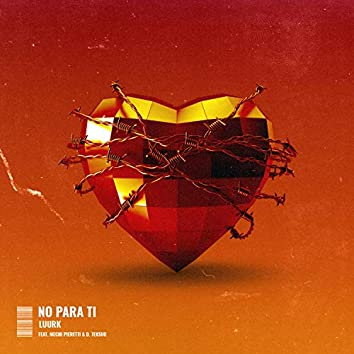 No Para Ti (feat. Mechi Pieretti & D. Teksuo)