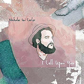 I Call Upon You