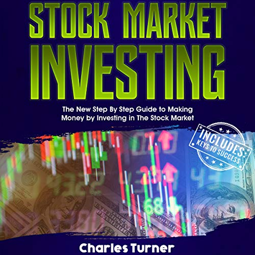 Stock Market Investing: The New Step by Step Guide to Making Money by Investing in the Stock Market                   By:                                                                                                                                 Charles Turner                               Narrated by:                                                                                                                                 Bode Brooks                      Length: 2 hrs     2 ratings     Overall 3.0
