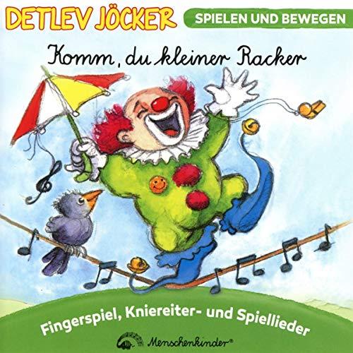Komm, du Kleiner Racker - Neue Lieder für die Kleinsten und für Kindergartenkinder