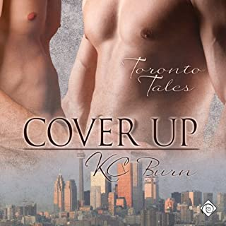 Cover Up, Toronto Tales     Toronto Tales, Book 2               By:                                                                                                                                 KC Burn                               Narrated by:                                                                                                                                 Tristan James                      Length: 8 hrs and 14 mins     23 ratings     Overall 4.2