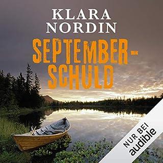September-Schuld     Fälle aus Jokkmokk 2              Autor:                                                                                                                                 Klara Nordin                               Sprecher:                                                                                                                                 Verena Wolfien                      Spieldauer: 9 Std. und 50 Min.     78 Bewertungen     Gesamt 4,2