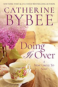 Doing It Over (A Most Likely To Novel Book 1) by [Catherine Bybee]