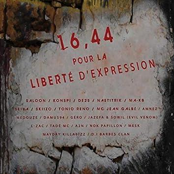16.44 pour la liberté d'expression (feat. Saloon, Konspi, De2s, Nastitrik, Ma-kB, Seiya, SkiiZo, Tonio Reno, MC Jean Galbé, Amnez, Medouze, Damus94, Gero, Evil Venom, L-zac, Tadé MC, A2N, Nok Papillon, Mesk, Mayday Killabizz & d.I Barbes Clan)