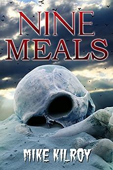 Nine Meals by [Mike Kilroy]