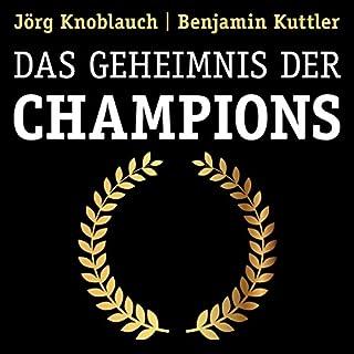Das Geheimnis der Champions                   Autor:                                                                                                                                 Jörg Knoblauch,                                                                                        Benjamin Kuttler                               Sprecher:                                                                                                                                 Siegfried Lachmann                      Spieldauer: 8 Std. und 51 Min.     66 Bewertungen     Gesamt 4,4