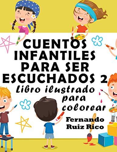Cuentos infantiles para ser escuchados 2: Libro ilustrado para colorear (Gran tamaño 21,5 x 28 cm. - Emociones, valores, positividad y autoestima - LEER y COLOREAR)