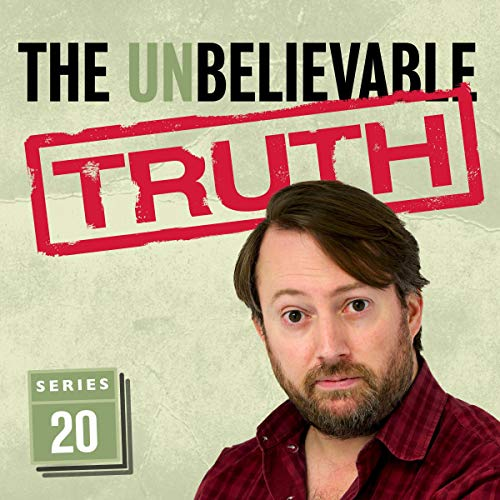 The Unbelievable Truth (Series 20)                   By:                                                                                                                                 Jon Naismith,                                                                                        Graeme Garden                               Narrated by:                                                                                                                                 David Mitchell                      Length: 2 hrs and 50 mins     83 ratings     Overall 4.9