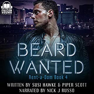 Beard Wanted      Rent-a-Dom, Book 4              By:                                                                                                                                 Susi Hawke,                                                                                        Piper Scott                               Narrated by:                                                                                                                                 Nick J. Russo                      Length: 5 hrs and 43 mins     8 ratings     Overall 4.6