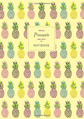 Pineapple Notebook - Lined Pages - A4 - Premium: (Light Yellow Edition) Fun notebook 192 lined pages (A4 / 8.27x11.69 inches / 21x29.7cm)