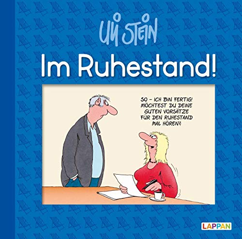 Im Ruhestand! (Uli Stein Für dich!)