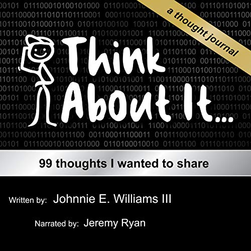 Think About It... Audiobook By Johnnie E. Williams III cover art