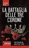 La battaglia delle tre corone...