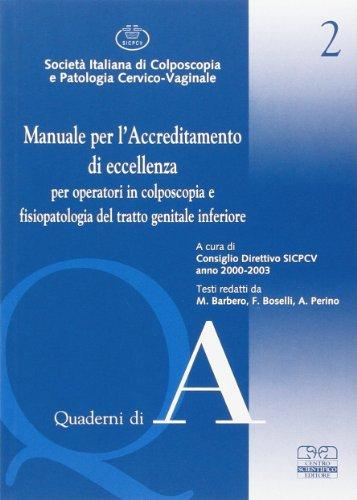 Manuale per l'accreditamento di eccellenza per operatori in colposcopia e fisiopatologia del tratto genitale inferiore