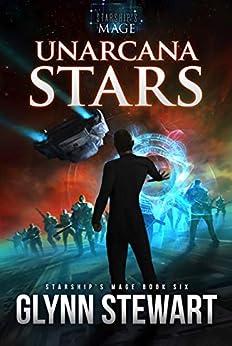UnArcana Stars (Starship's Mage Book 6) by [Glynn Stewart]